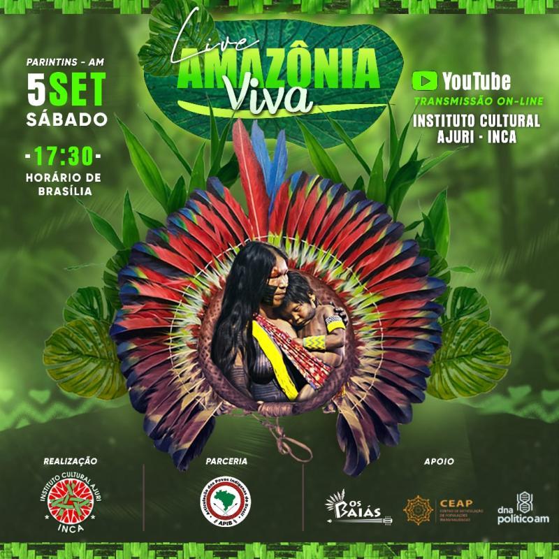 Instituto Ajuri promove Live Amazônia Viva neste sábado (05), em defesa dos povos da floresta